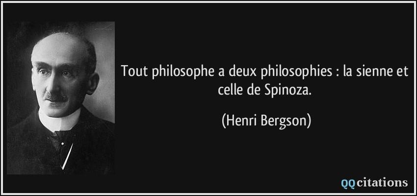 Citaten Spinoza : Tout philosophe a deux philosophies la sienne et celle