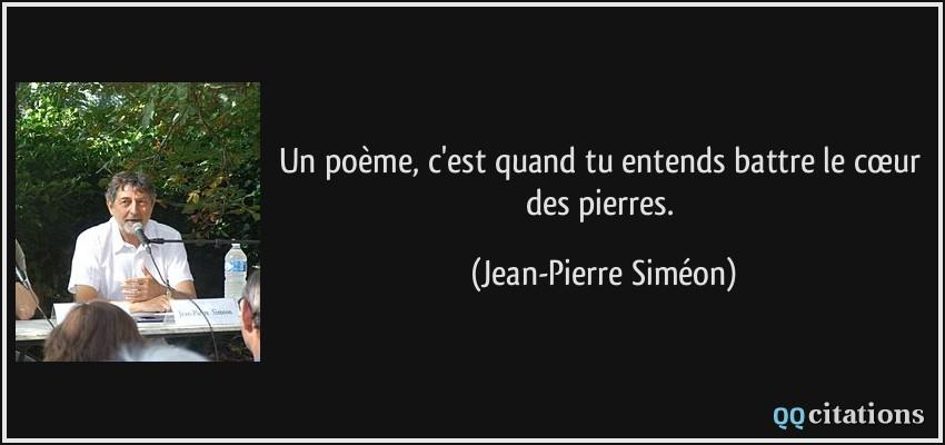 Un Poeme C Est Quand Tu Entends Battre Le Cœur Des Pierres