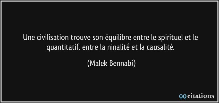 Une Civilisation Trouve Son Equilibre Entre Le Spirituel Et Le Quantitatif Entre La Ninalite Et La Causalite