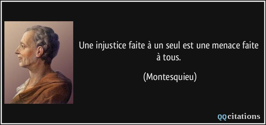 Une Injustice Faite A Un Seul Est Une Menace Faite A Tous