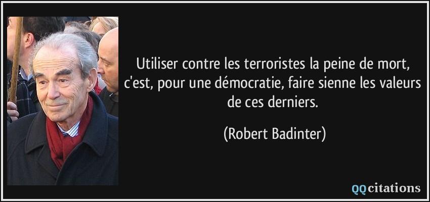 ça  s'est passé un 18 septembre Citation-utiliser-contre-les-terroristes-la-peine-de-mort-c-est-pour-une-democratie-faire-sienne-les-robert-badinter-104115